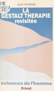 Jean Ambrosi - La Gestalt thérapie revisitée.