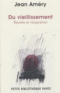 Jean Améry - Du vieillissement - Révolte et résignation.