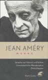 Jean Améry - Jenseits von Schuld und Sühne / Unmeisterliche Wanderjahre / Örtlichkeiten.