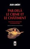 Jean Améry - Par-delà le crime et le châtiment - Essai pour surmonter l'insurmontable.