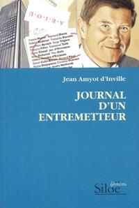 Jean Amyot d'Inville - Journal d'un entremetteur - Une décennie à Nantes 1993-2002.