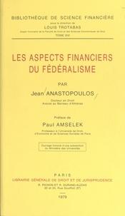 Jean Anastopoulos - Les aspects financiers du fédéralisme.