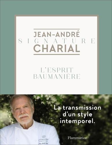 Jean-André Charial - L'esprit Baumanière.