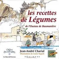 Jean-André Charial - Les recettes de légumes - De l'Oustau de Baumanière.