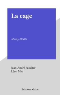 Jean-André Faucher et Léon Mba - La cage - Mamy-Watta.