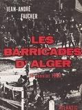 Jean-André Faucher - Les barricades d'Alger - Janvier 1960.