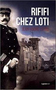 Jean-André Lecru - Rififi chez Loti.