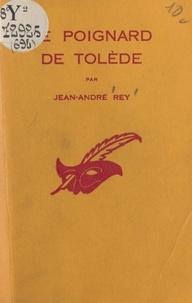 Jean-André Rey et Albert Pigasse - Le poignard de Tolède.