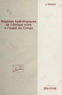 Jean André Rodier - Régimes hydrologiques de l'Afrique noire à l'ouest du Congo.