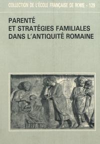 Jean Andreau et Hinnerk Bruhns - Parenté et stratégies familiales dans l'Antiquité romaine.