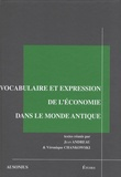 Jean Andreau et Véronique Chankowski - Vocabulaire et expression de l'économie dans le monde antique.