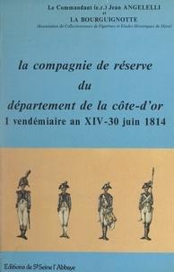 Jean Angelelli et  Association La Bourguignotte ( - La compagnie de réserve du département de la Côte-d'Or, 1er vendémiaire an XIV-30 juin 1814.
