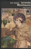 Jean Anglade et  Collectif - Grands mystiques.