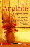Jean Anglade - La saga des Pitelet - Les ventres jaunes ; La bonne rosée ; Les permissions de mai.