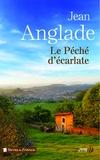 Jean Anglade - Le péché d'écarlate.