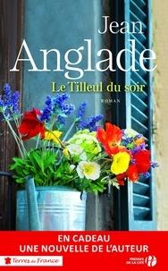 Jean Anglade - Le Tilleul du soir.