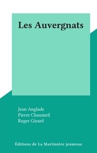 Jean Anglade et Pierre Chaumeil - Les Auvergnats.