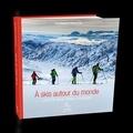 Jean Annequin et Michel Zalio - A ski autour du monde.