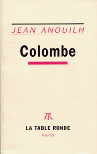 Jean Anouilh - Colombe.