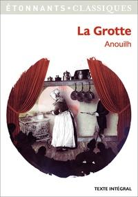 Jean Anouilh - La grotte.