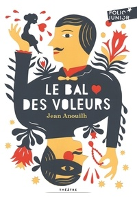 Téléchargement gratuit d'ebooks en espagnol Le bal des voleurs par Jean Anouilh 9782070645565 in French MOBI CHM RTF