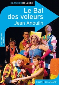 Jean Anouilh - Le Bal des voleurs.