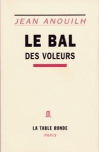 Amazon kindle télécharger des livres au Royaume-Uni Le bal des voleurs in French 9782710307600 par Jean Anouilh