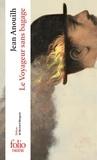 Jean Anouilh - Le Voyageur sans bagage.