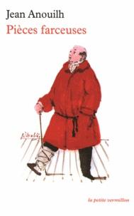 Jean Anouilh - Pièces farceuses - Chers zoiseaux ; La culotte ; Episode de la vie d'un auteur ; Le nombril.