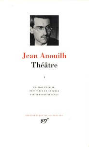 Jean Anouilh - Théâtre - Tome 1.