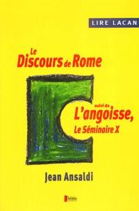 Jean Ansaldi - Lire Lacan : Le discours de Rome suivi de L'angoisse, Le Séminaire X.