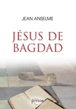 Jean Anselme - Jésus de Bagdad.