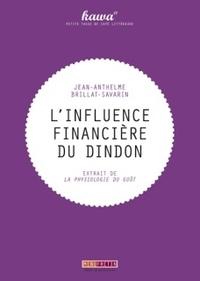 Jean-Anthelme Brillat-Savarin - L'influence financière du dindon - Extraits de La physiologie du goût.