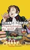 Jean-Anthelme Brillat-Savarin - Physiologie du goût.
