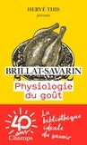 Jean-Anthelme Brillat-Savarin - Physiologie du goût.