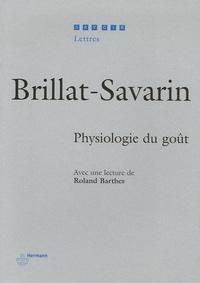 Jean-Anthelme Brillat-Savarin et Roland Barthes - Physiologie du goût.