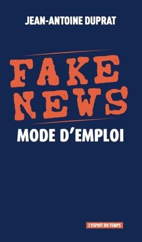 Fake news. Mode d'emploi