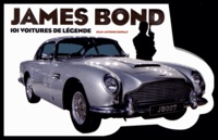 Jean-Antoine Duprat - James Bond : 101 voitures de légende.
