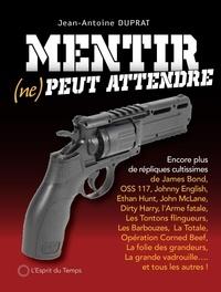 Jean-Antoine Duprat - Mentir (ne) peut attendre.