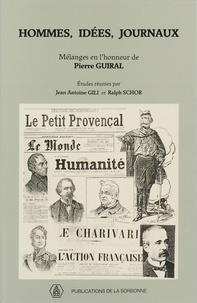 Jean Antoine Gili et Ralph Schor - Hommes, idées, journaux - Mélanges en l'honneur de Pierre Guiral.