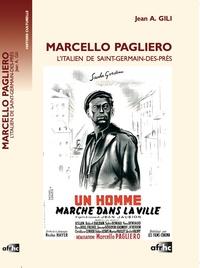 Jean Antoine Gili - Marcello Pagliero - L'Italien de Saint-Germain-des-Prés.