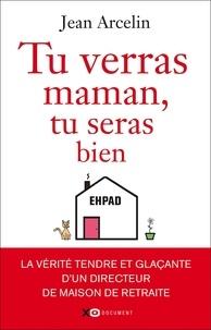 Téléchargez des livres sur iPad mini Tu verras maman, tu seras bien (French Edition) par Jean Arcelin ePub