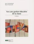 Jean Archambault et Roch Chouinard - Vers une gestion éducative de la classe.