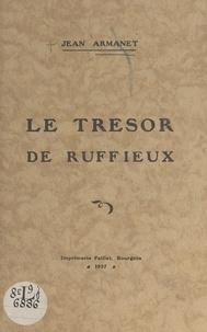 Jean Armanet et Louis Perrin - Le trésor de Ruffieux.