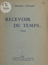 Jean Arnaud-Durand et K. Bedikian - Recevoir du temps....