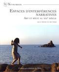 Jean Arnaud - Espaces d'interférences narratives - Art et récit au XXIe siècle.