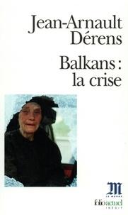 Jean-Arnault Dérens - Balkans, la crise.