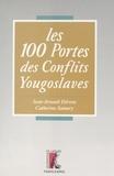 Jean-Arnault Dérens et Catherine Samary - Les conflits yougoslaves de A à Z.
