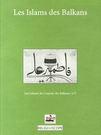 Jean-Arnault Dérens et Laurent Geslin - Les Islams des Balkans.