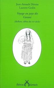 Jean-Arnault Dérens et Laurent Geslin - Voyage au pays des Gorani - (Balkans, début du XXIe siècle).